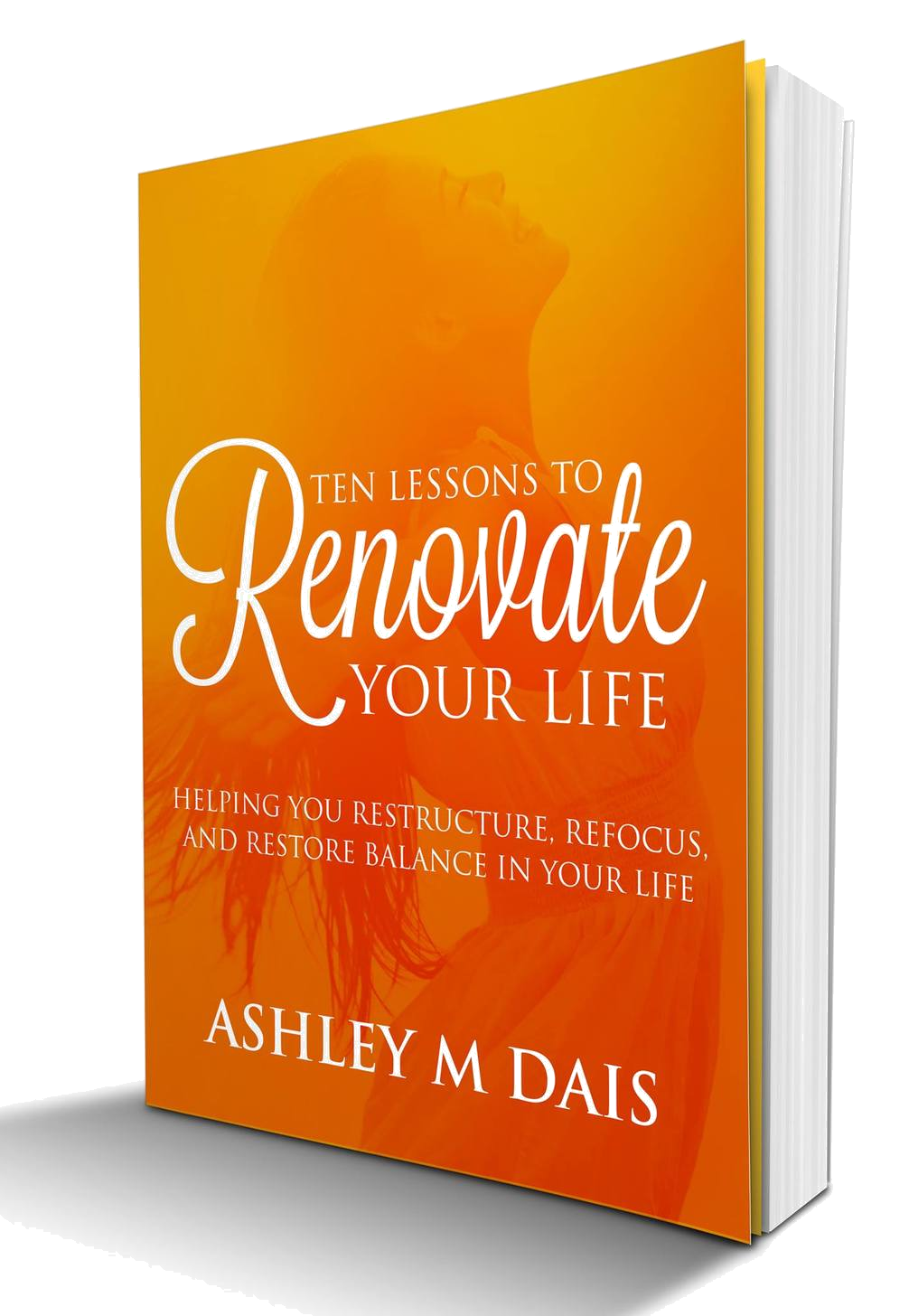 Renovate Your Life by Ashley M Dais