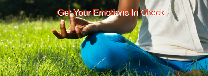 Get Your Emotions In Check