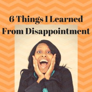 6-things-i-learned-from-disappointment