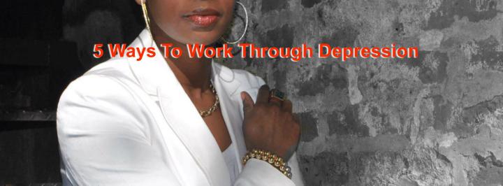 5 Ways To Work ThroughDepression