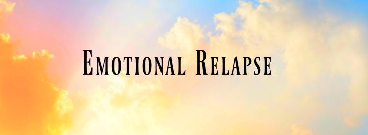 Emotional Relapse